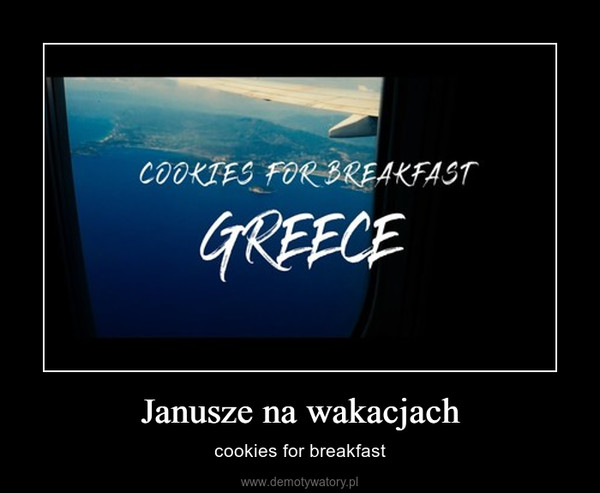 Janusze na wakacjach – cookies for breakfast