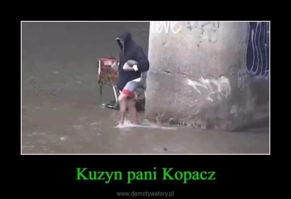 Kuzyn pani Kopacz –