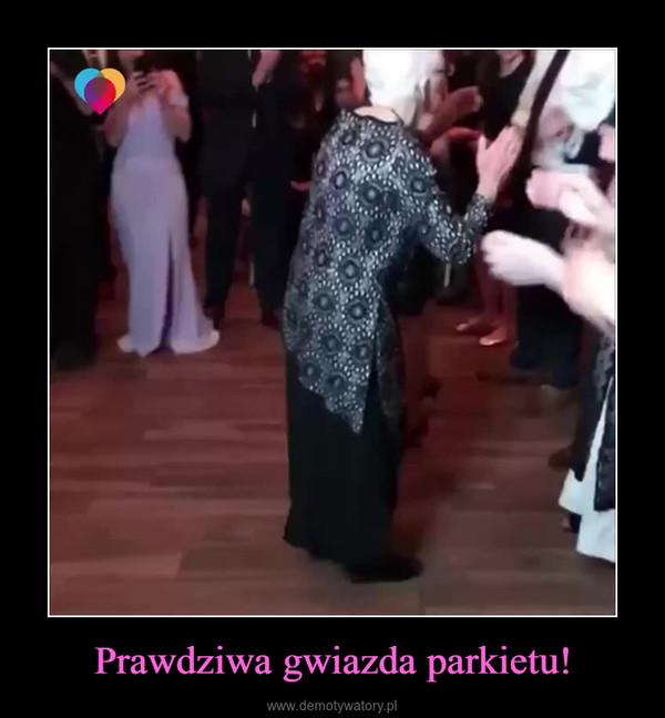 Prawdziwa gwiazda parkietu! –