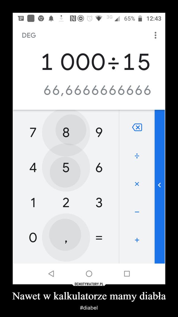 Nawet w kalkulatorze mamy diabła – #diabel