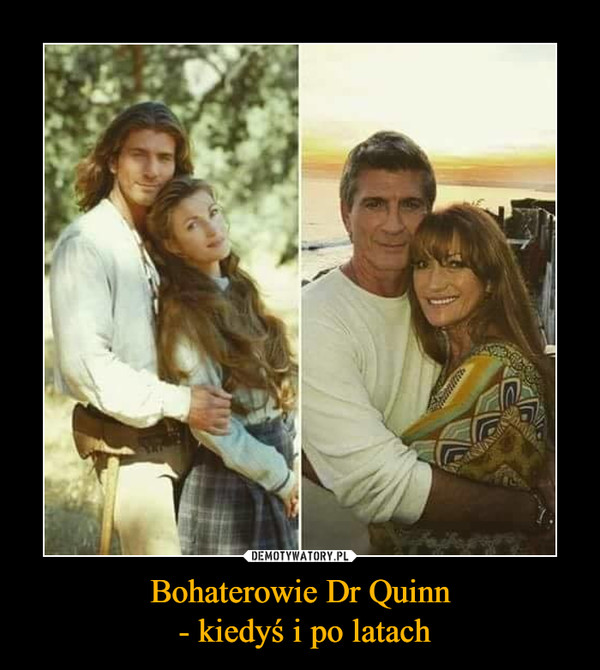Bohaterowie Dr Quinn - kiedyś i po latach –