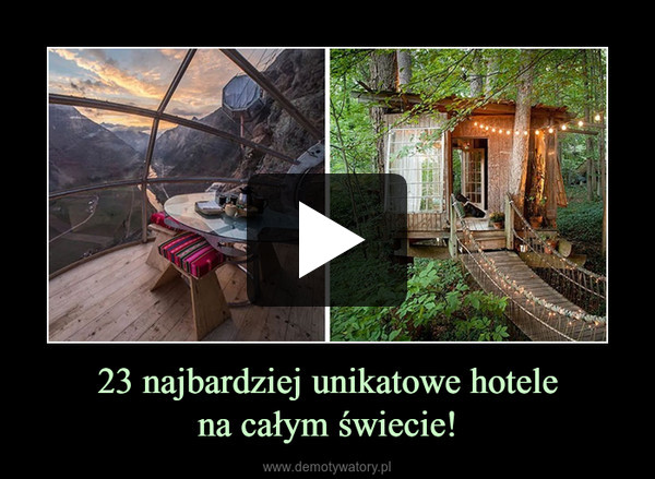23 najbardziej unikatowe hotelena całym świecie! –