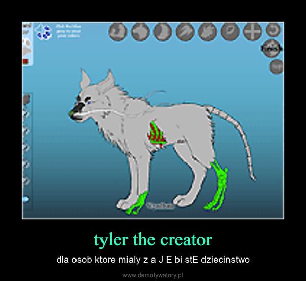 tyler the creator – dla osob ktore mialy z a J E bi stE dziecinstwo