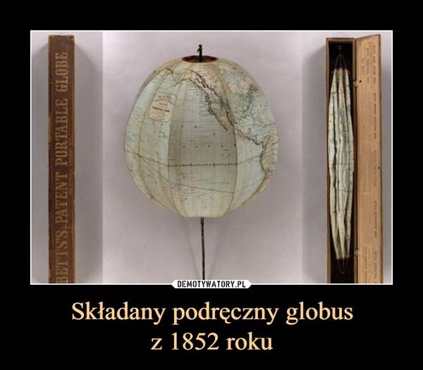 Składany podręczny globusz 1852 roku –