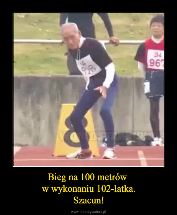 Bieg na 100 metrów w wykonaniu 102-latka.Szacun! –