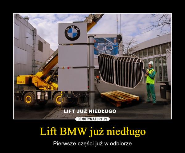 Lift BMW już niedługo – Pierwsze części już w odbiorze