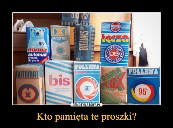 Kto pamięta te proszki? –