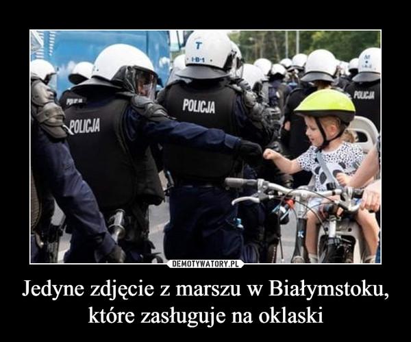 Jedyne zdjęcie z marszu w Białymstoku, które zasługuje na oklaski –