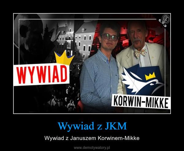 Wywiad z JKM – Wywiad z Januszem Korwinem-Mikke