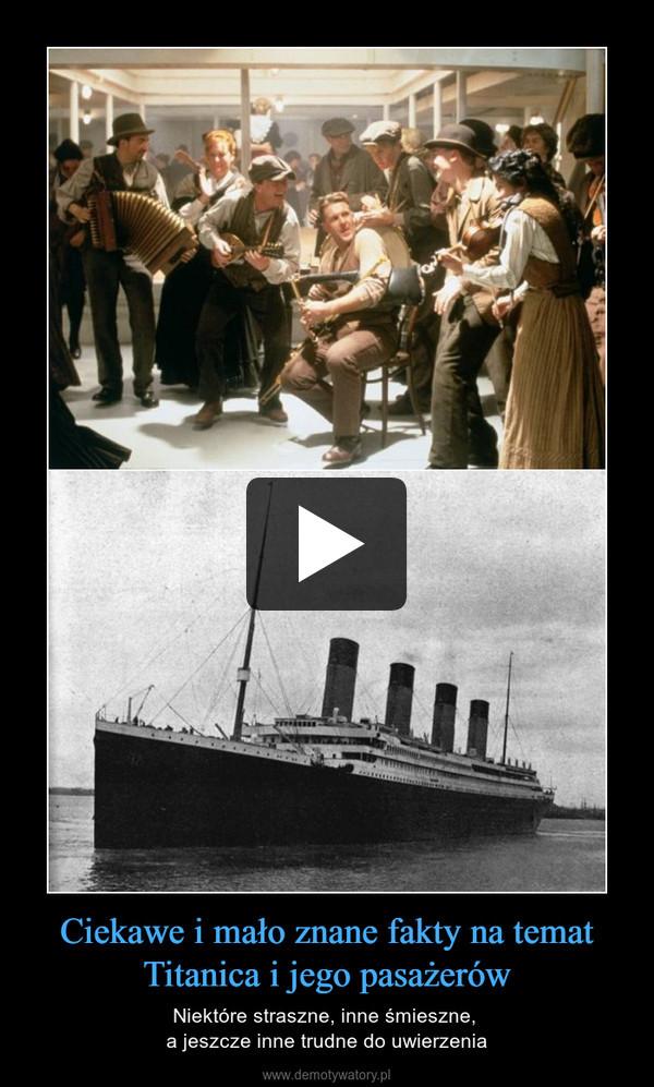 Ciekawe i mało znane fakty na temat Titanica i jego pasażerów – Niektóre straszne, inne śmieszne, a jeszcze inne trudne do uwierzenia