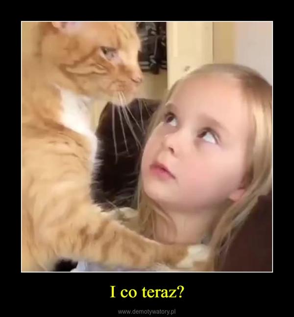 I co teraz? –
