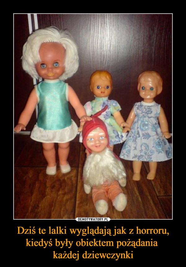 Dziś te lalki wyglądają jak z horroru, kiedyś były obiektem pożądania każdej dziewczynki –