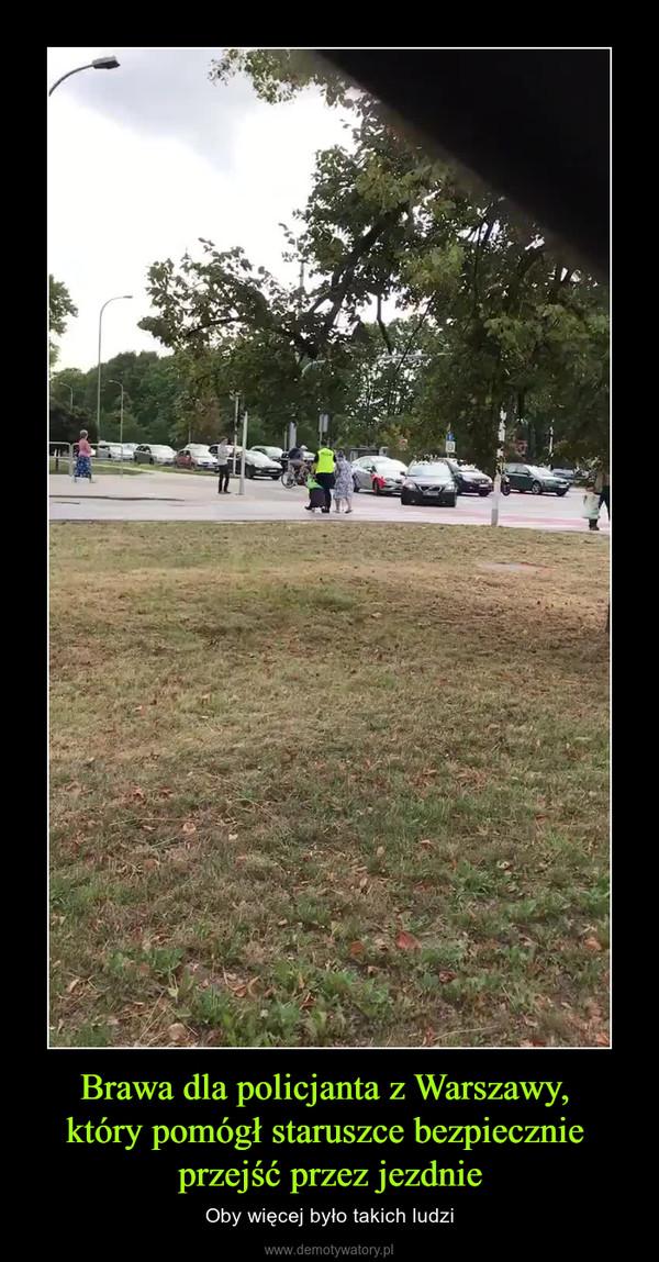Brawa dla policjanta z Warszawy, który pomógł staruszce bezpiecznie przejść przez jezdnie – Oby więcej było takich ludzi
