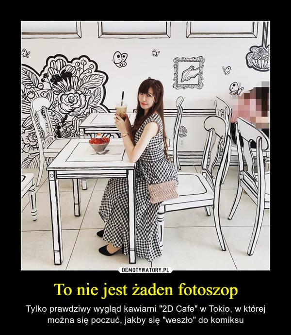 """To nie jest żaden fotoszop – Tylko prawdziwy wygląd kawiarni """"2D Cafe"""" w Tokio, w której można się poczuć, jakby się """"weszło"""" do komiksu"""