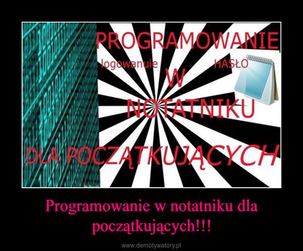Programowanie w notatniku dla początkujących!!! –