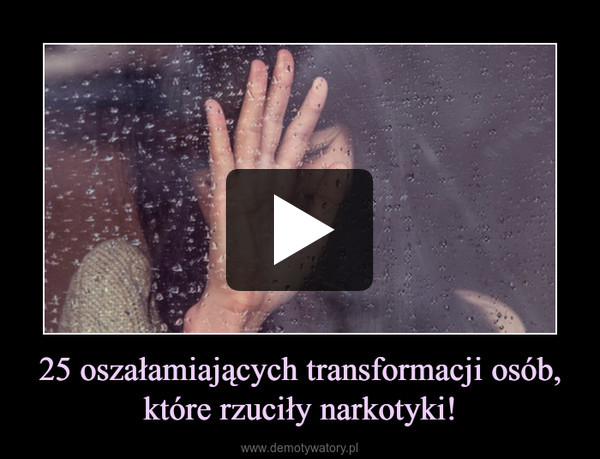 25 oszałamiających transformacji osób, które rzuciły narkotyki! –