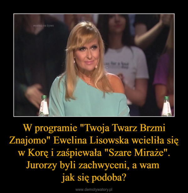 """W programie """"Twoja Twarz Brzmi Znajomo"""" Ewelina Lisowska wcieliła się w Korę i zaśpiewała """"Szare Miraże"""". Jurorzy byli zachwyceni, a wam jak się podoba? –"""