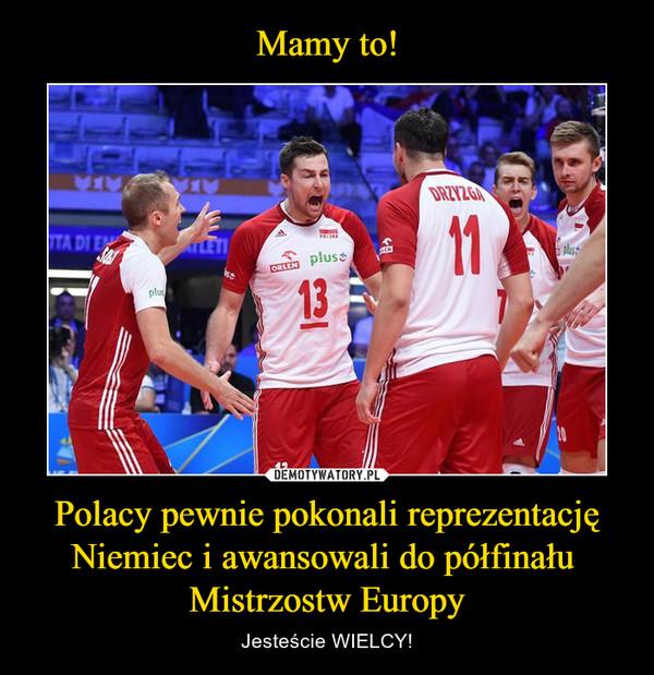 Polacy pewnie pokonali reprezentację Niemiec i awansowali do półfinału Mistrzostw Europy – Jesteście WIELCY!