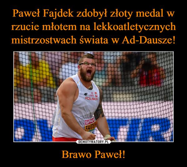 Brawo Paweł! –