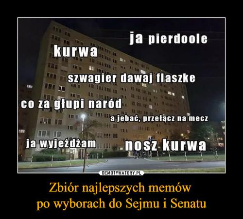 Zbiór najlepszych memów  po wyborach do Sejmu i Senatu