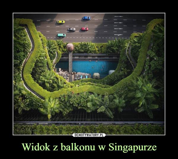 Widok z balkonu w Singapurze –