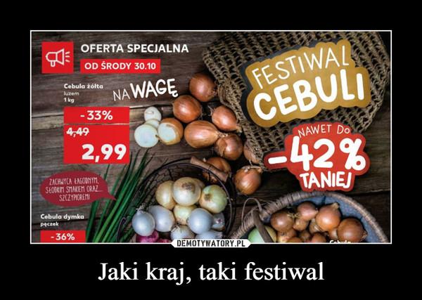 Jaki kraj, taki festiwal –
