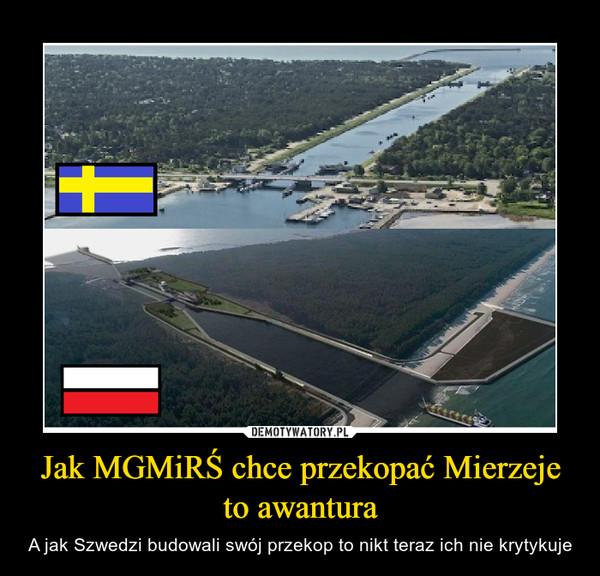 Jak MGMiRŚ chce przekopać Mierzeje to awantura – A jak Szwedzi budowali swój przekop to nikt teraz ich nie krytykuje