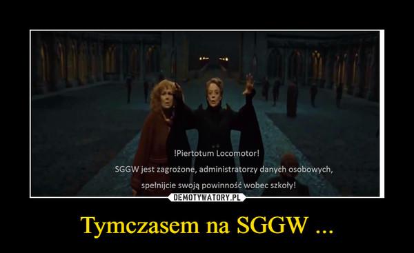 Tymczasem na SGGW ... –