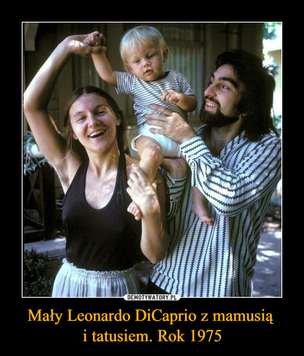 Mały Leonardo DiCaprio z mamusią i tatusiem. Rok 1975 –
