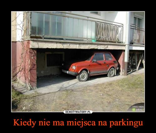 Kiedy nie ma miejsca na parkingu
