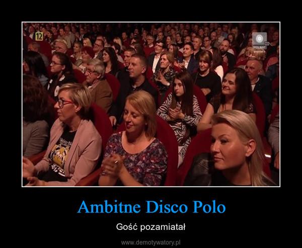 Ambitne Disco Polo – Gość pozamiatał