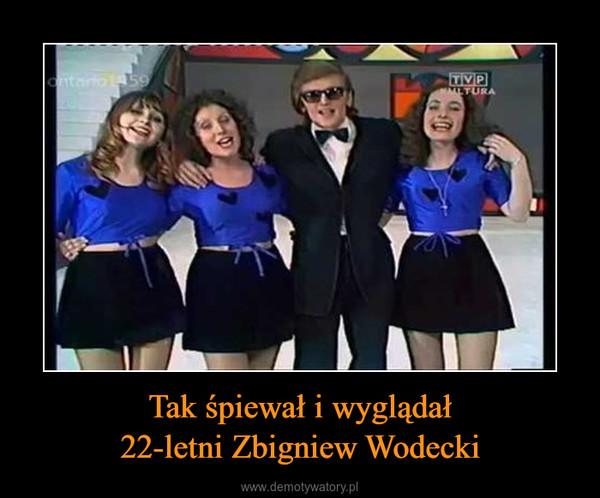 Tak śpiewał i wyglądał22-letni Zbigniew Wodecki –