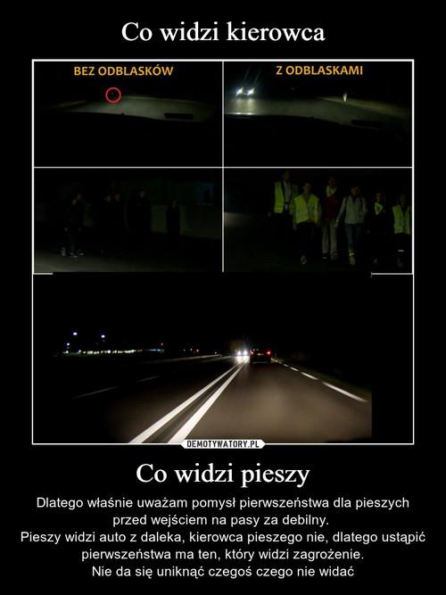 Co widzi kierowca Co widzi pieszy