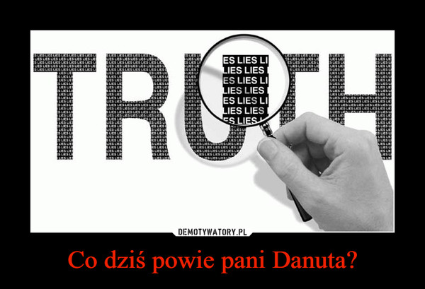 Co dziś powie pani Danuta? –