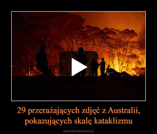 29 przerażających zdjęć z Australii, pokazujących skalę kataklizmu –