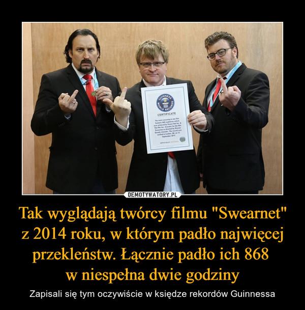 """Tak wyglądają twórcy filmu """"Swearnet"""" z 2014 roku, w którym padło najwięcej przekleństw. Łącznie padło ich 868 w niespełna dwie godziny – Zapisali się tym oczywiście w księdze rekordów Guinnessa"""