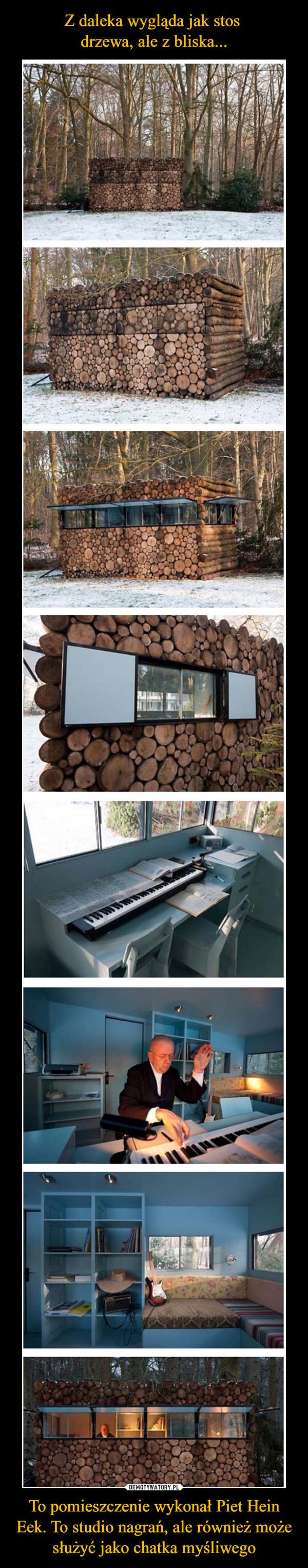 To pomieszczenie wykonał Piet Hein Eek. To studio nagrań, ale również może służyć jako chatka myśliwego –