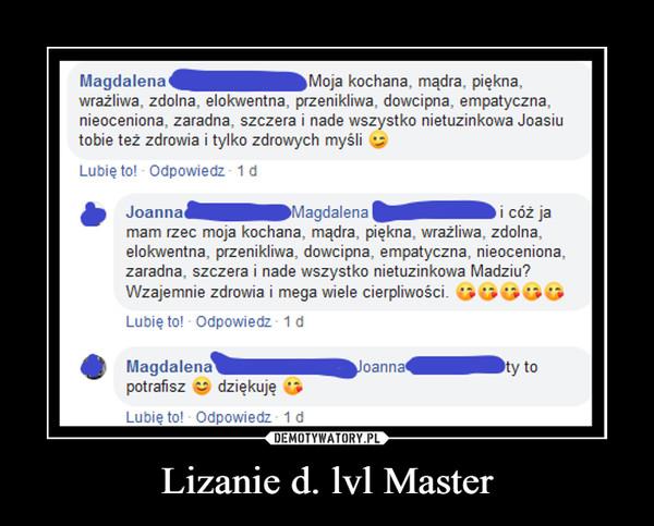 Lizanie d. lvl Master –