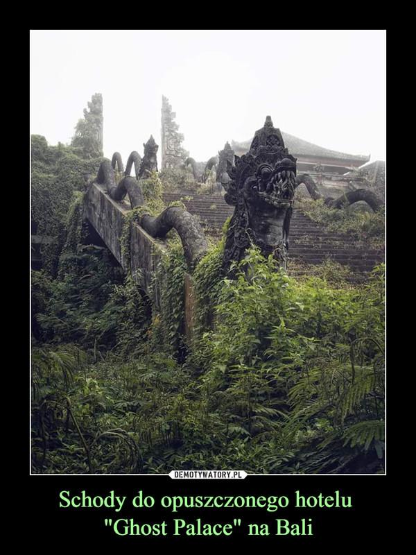 "Schody do opuszczonego hotelu ""Ghost Palace"" na Bali –"