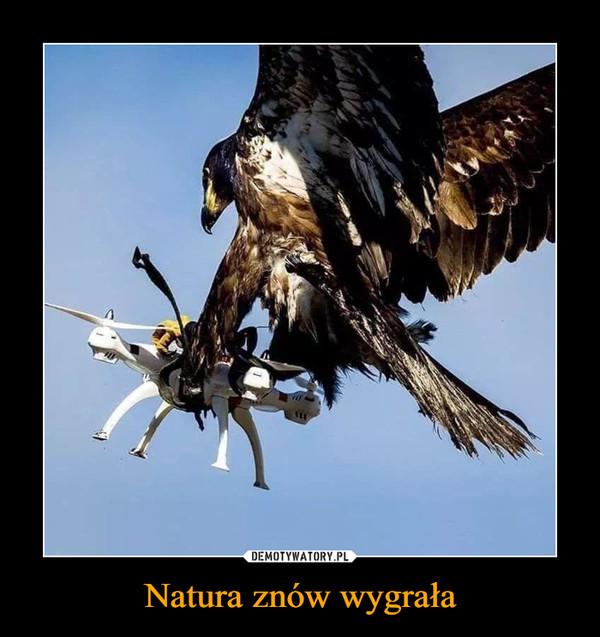 Natura znów wygrała –