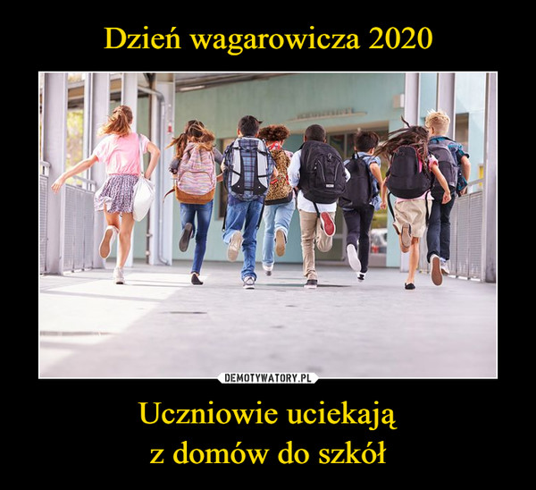 Uczniowie uciekająz domów do szkół –
