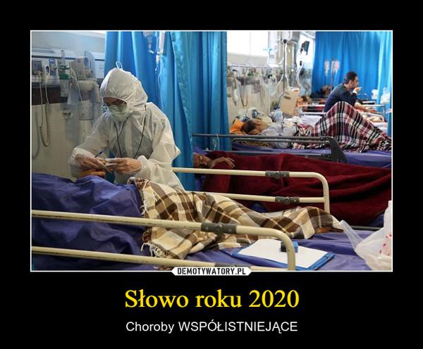 Słowo roku 2020 – Choroby WSPÓŁISTNIEJĄCE