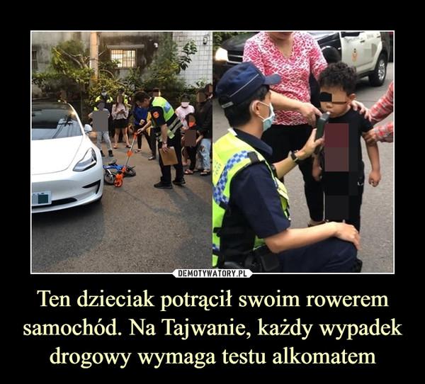 Ten dzieciak potrącił swoim rowerem samochód. Na Tajwanie, każdy wypadek drogowy wymaga testu alkomatem –