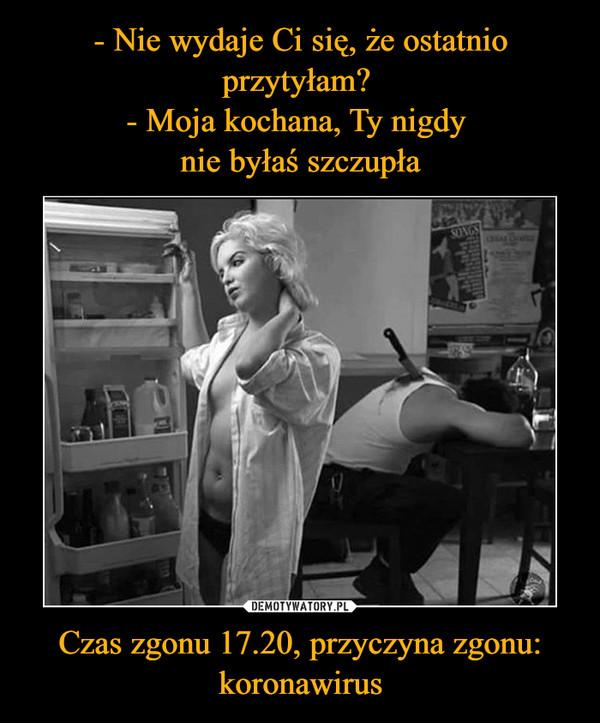 Czas zgonu 17.20, przyczyna zgonu: koronawirus –