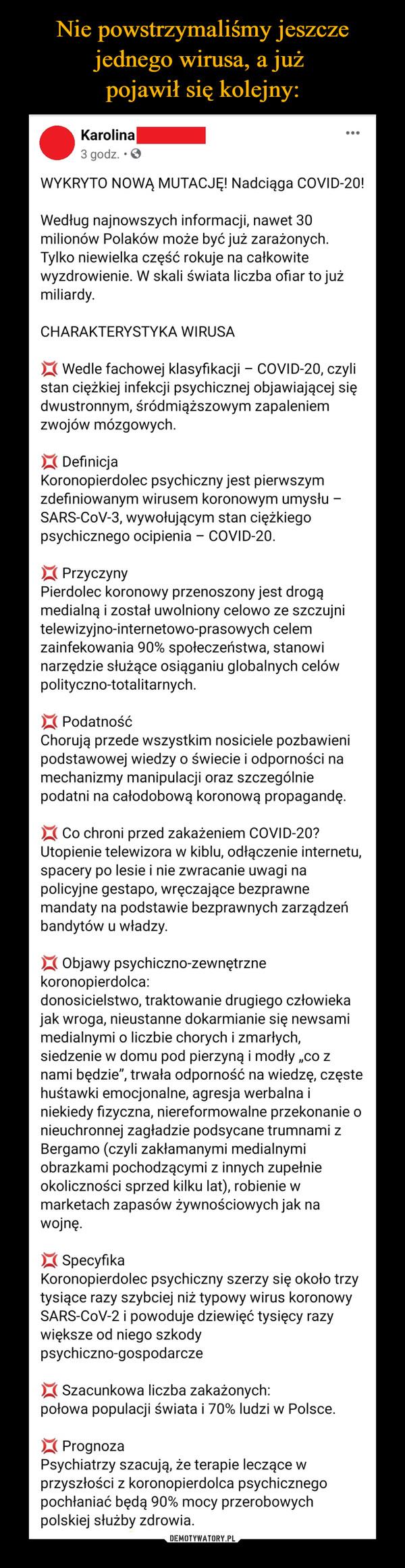 –  WYKRYTO NOWĄ MUTACJĘ! Nadciąga COVID-20!Według najnowszych informacji, nawet 30 milionów Polaków może być już zarażonych. Tylko niewielka część rokuje na całkowite wyzdrowienie. W skali świata liczba ofiar to już miliardy.CHARAKTERYSTYKA WIRUSA