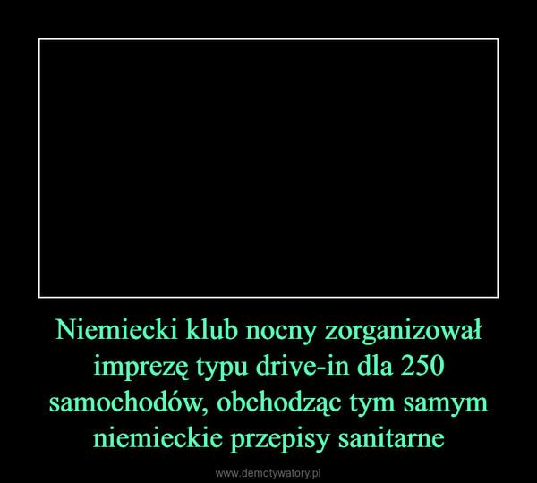 Niemiecki klub nocny zorganizował imprezę typu drive-in dla 250 samochodów, obchodząc tym samym niemieckie przepisy sanitarne –