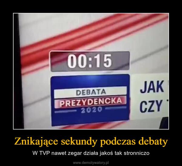 Znikające sekundy podczas debaty – W TVP nawet zegar działa jakoś tak stronniczo