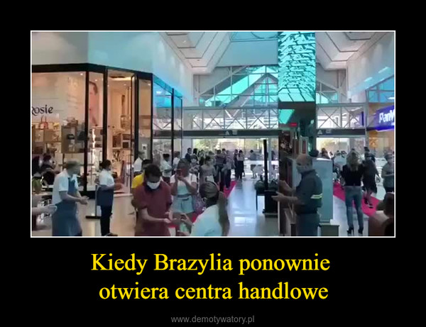 Kiedy Brazylia ponownie otwiera centra handlowe –