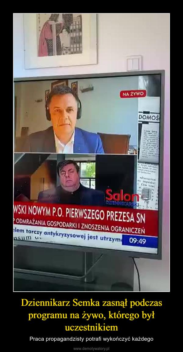 Dziennikarz Semka zasnął podczas programu na żywo, którego był uczestnikiem – Praca propagandzisty potrafi wykończyć każdego