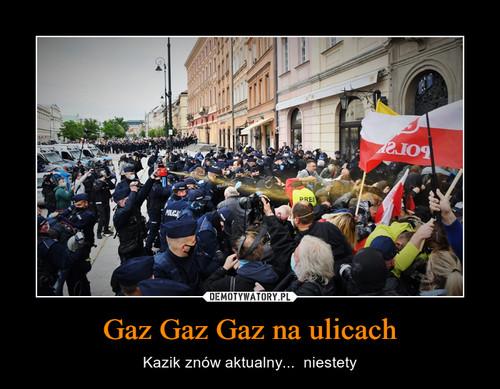 Gaz Gaz Gaz na ulicach